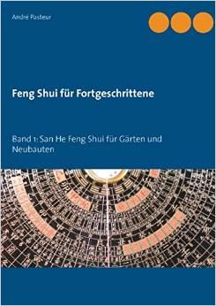 Band 1 der Buchreihe von André Pasteur: Feng Shui für Fortgeschrittene